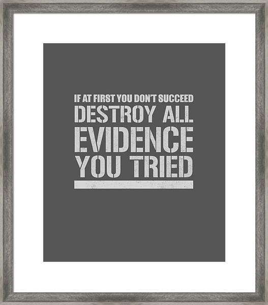 Destroy Evidence Framed Print