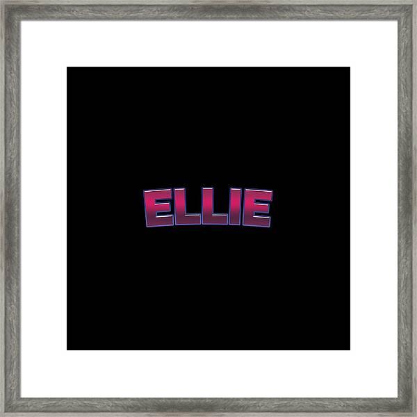 Ellie #ellie Framed Print