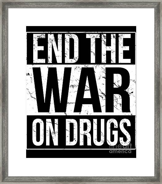 Framed Print featuring the digital art End The War On Drugs by Flippin Sweet Gear