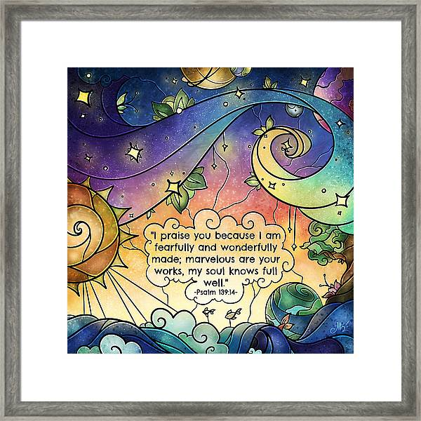 Fearfully And Wonderfully Made By Him Framed Print