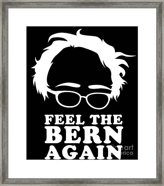 Feel The Bern Again Bernie Sanders 2020 Framed Print
