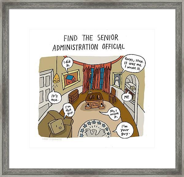Find The Senior Administration Official Framed Print