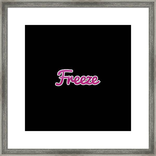 Freeze #freeze Framed Print