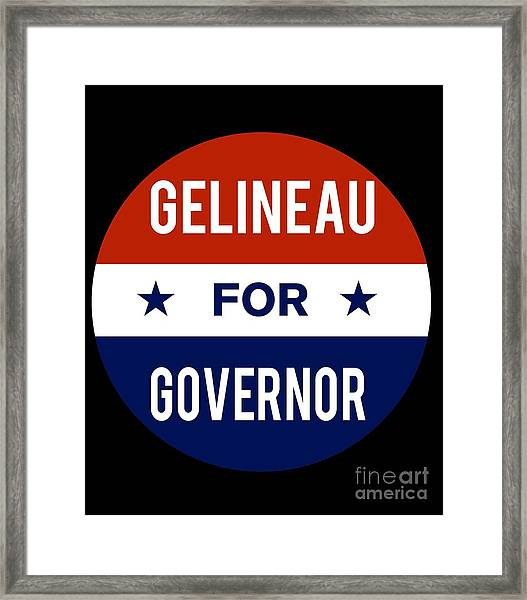 Gelineau For Governor 2018 Framed Print