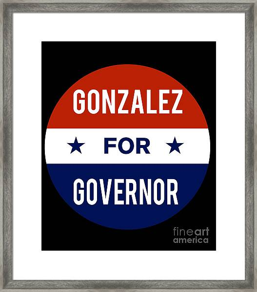 Gonzalez For Governor 2018 Framed Print