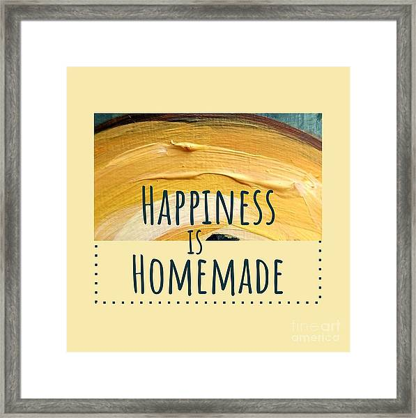 Happiness Is Homemade #2 Framed Print