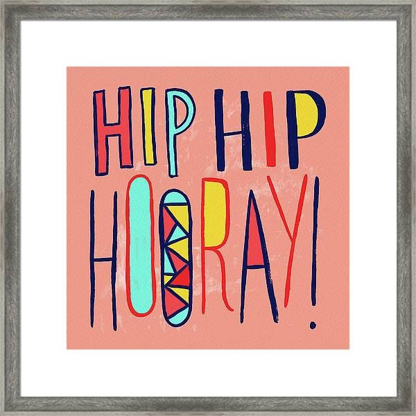Hip Hip Hooray Framed Print