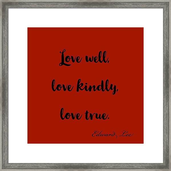 Love Well            Black On Red  Framed Print