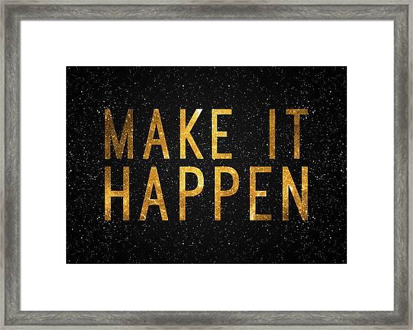 Make It Happen Framed Print