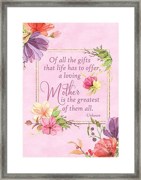 Mother Is The Greatest Gift Framed Print