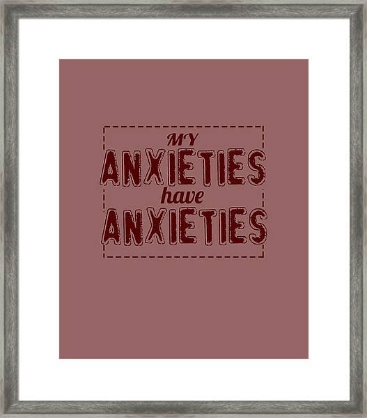 My Anxieties Framed Print