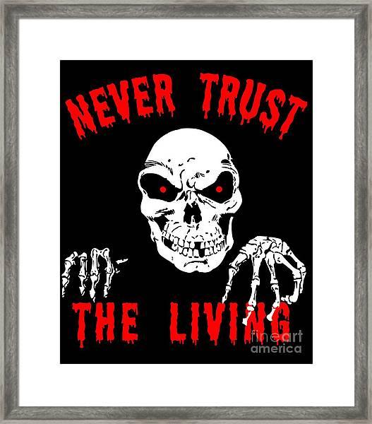Never Trust The Living Halloween Framed Print