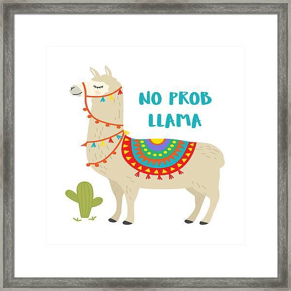 No Prob Llama - Baby Room Nursery Art Poster Print Framed Print
