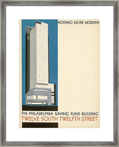 Nothing More Modern The Philadelphia Savings Fund Society Building, 1932 Framed Print