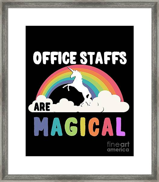 Framed Print featuring the digital art Office Staffs Are Magical by Flippin Sweet Gear