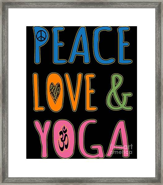 Framed Print featuring the digital art Peace Love Yoga by Flippin Sweet Gear
