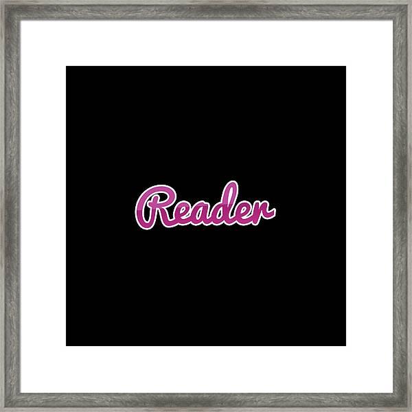 Reader #reader Framed Print