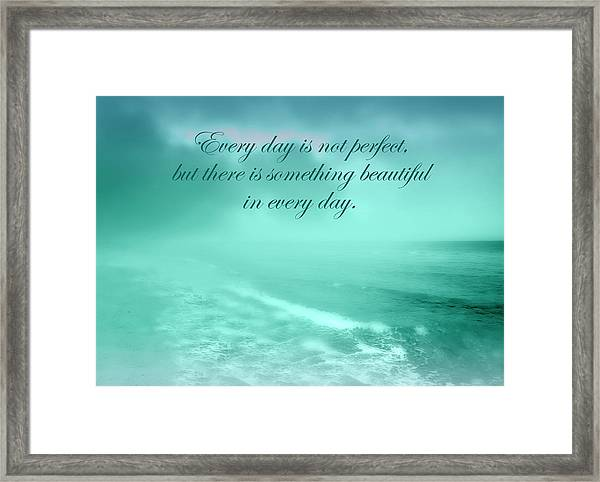 Something Beautiful In Every Day 2 Framed Print