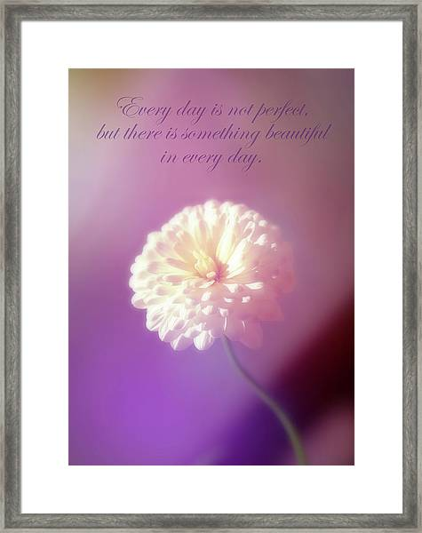 Something Beautiful In Every Day Framed Print