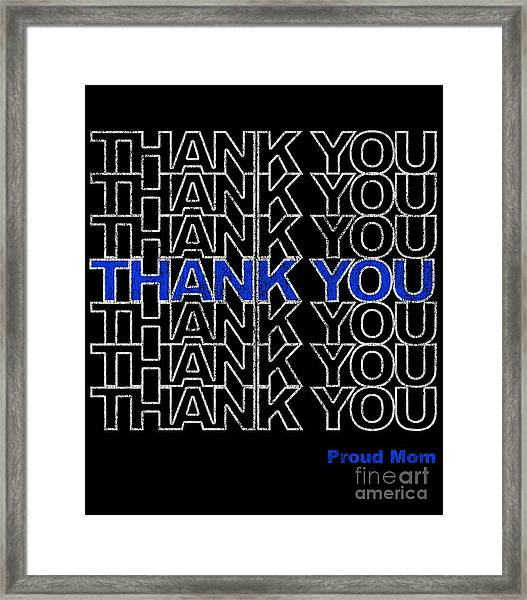 Framed Print featuring the digital art Thank You Police Thin Blue Line Proud Mom by Flippin Sweet Gear