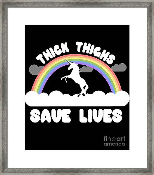 Thick Thighs Save Lives Framed Print