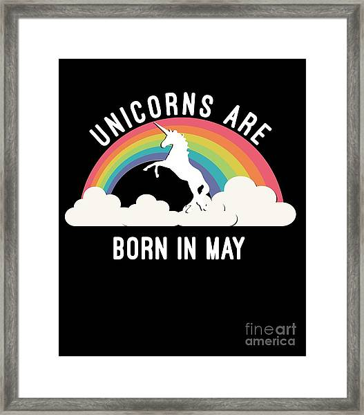Framed Print featuring the digital art Unicorns Are Born In May by Flippin Sweet Gear