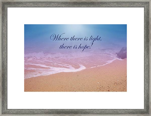 Where There Is Light There Is Hope Framed Print