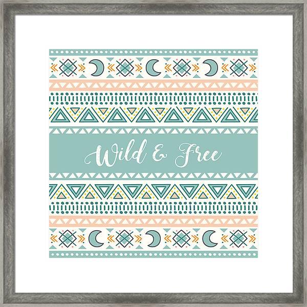 Wild And Free - Boho Chic Ethnic Nursery Art Poster Print Framed Print