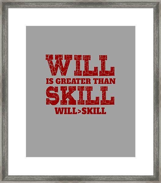 Will Skill Framed Print