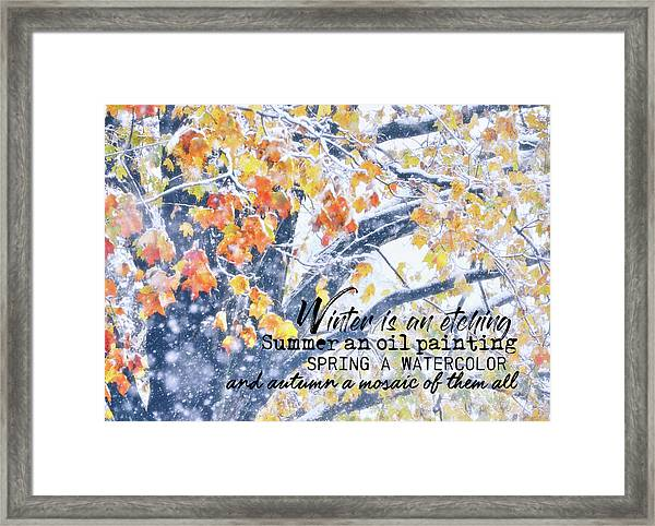 Winter In Autumn Quote Framed Print by JAMART Photography