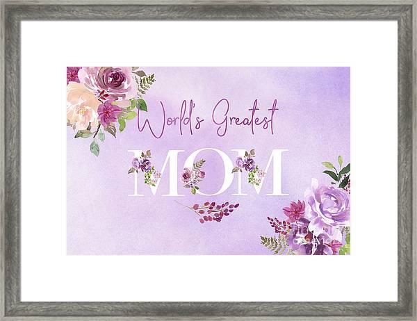World's Greatest Mom 2 Framed Print