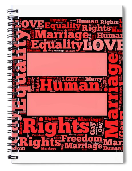 Marriage Equality For All Spiral Notebook