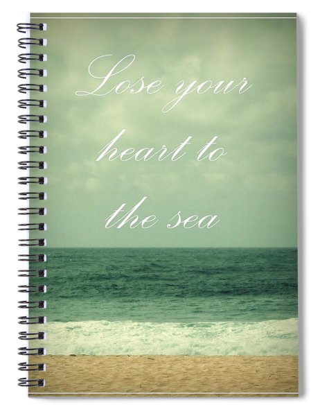 Lose Your Heart To The Sea Spiral Notebook