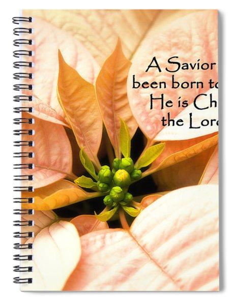 A Savior Has Been Born To You He Is Christ The Lord Spiral Notebook