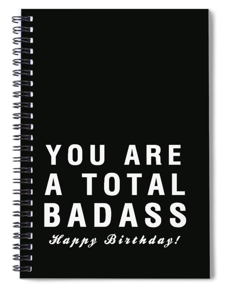 Badass Birthday Card Spiral Notebook