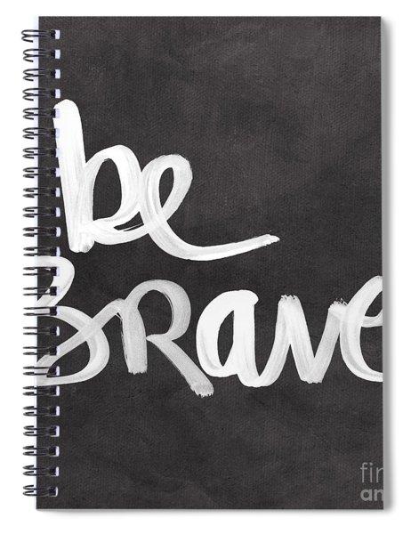 Be Brave Spiral Notebook