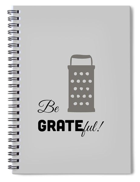 Be Grateful Spiral Notebook by Nancy Ingersoll
