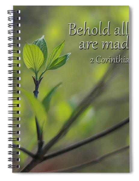 Behold All Things Are New Spiral Notebook