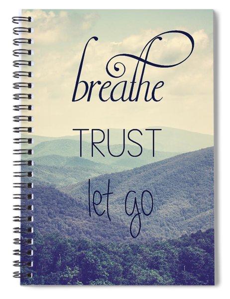 Breathe Trust Let Go Spiral Notebook