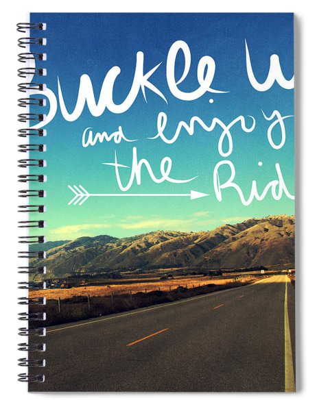 Buckle Up And Enjoy The Ride Spiral Notebook