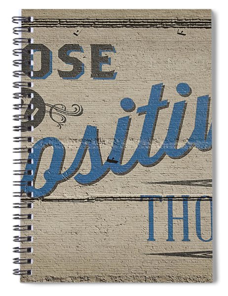 Choose A Positive Thought Spiral Notebook