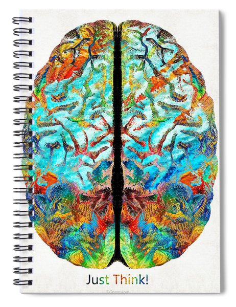 Colorful Brain Art - Just Think - By Sharon Cummings Spiral Notebook
