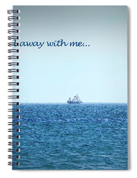 Come Sail Away Spiral Notebook