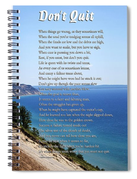 Don't Quit Inspirational Poem Spiral Notebook