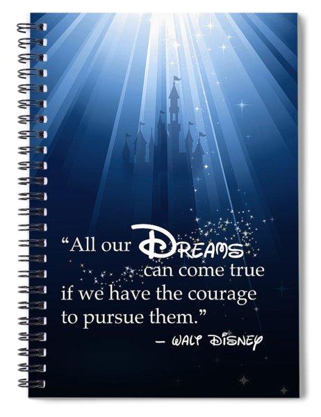 Dreams Can Come True Spiral Notebook