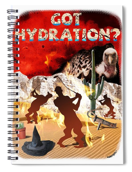 Got Hydration? Spiral Notebook