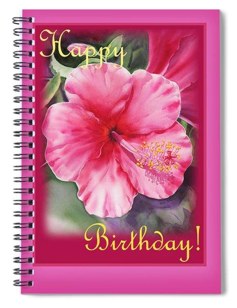 Happy Birthday Hibiscus  Spiral Notebook