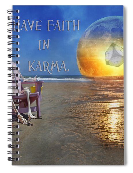 Have Faith In Karma Spiral Notebook