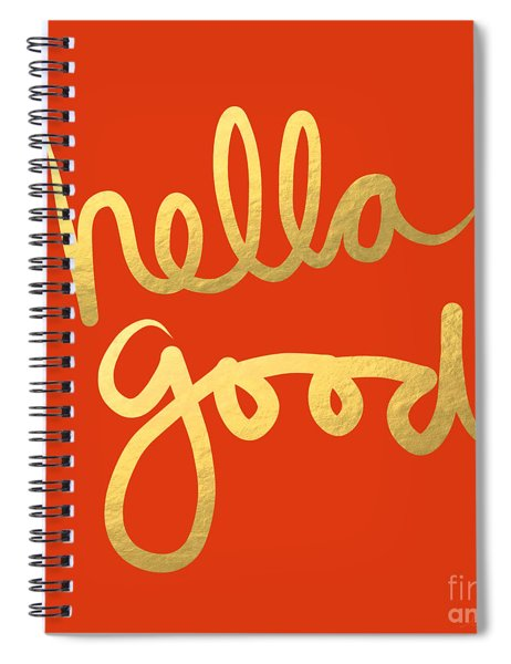 Hella Good In Orange And Gold Spiral Notebook