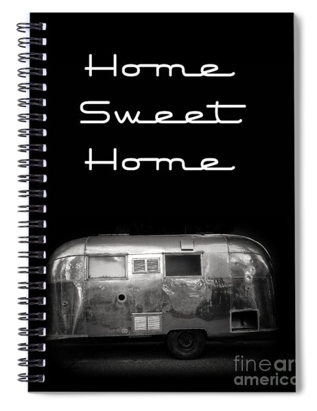 Home Sweet Home Vintage Airstream Spiral Notebook by Edward Fielding